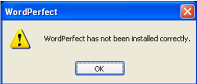 WordPerfect has not been installed correctly.